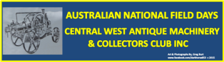 Central West Antique Machinery Group Display @ The National Field Days in Orange NSW 2014